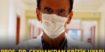 Prof. Dr. Mehmet Ceyhan'dan çok önemli koronavirüs uyarısı