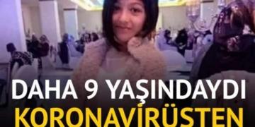 9 yaşındaki Esmanur, koronavirüs nedeniyle hayatını kaybetti 3