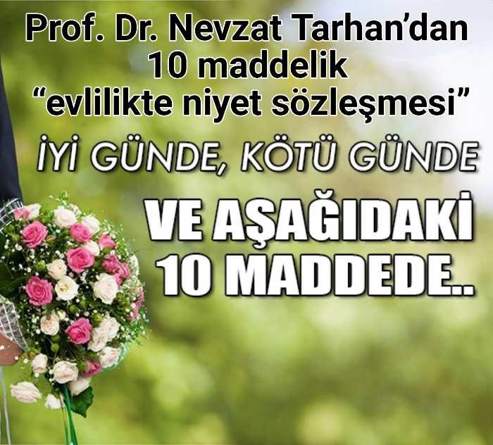"""Prof. Dr. Nevzat Tarhan'dan 10 maddelik """"evlilikte niyet sözleşmesi"""""""