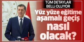 Milli Eğitim Bakanı Ziya Selçuk'tan yüz yüze eğitime aşamalı geçiş dönemi ile ilgili açıklamalar
