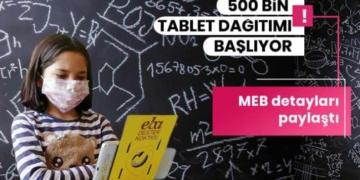MEB duyurdu: 500 bin tabletin dağıtımı başlıyor!