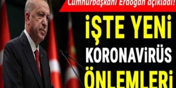 Cumhurbaşkanı Erdoğan açıkladı: İşte koronavirüste yeni önlemler
