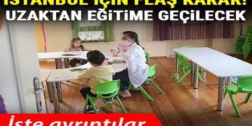 İstanbul'da resmi anaokulu ve anasınıfları ile uygulama sınıflarında uzaktan eğitim kararı