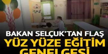 Bakan Selçuk'tan okul öncesi eğitim kurumlarında yüz yüze eğitim genelgesi