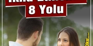 Erkekleri İkna Etmenin 8 Yolu