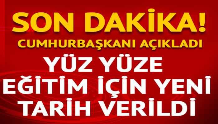 Son dakika! Cumhurbaşkanı Erdoğan'dan yüz yüze eğitim açıklaması