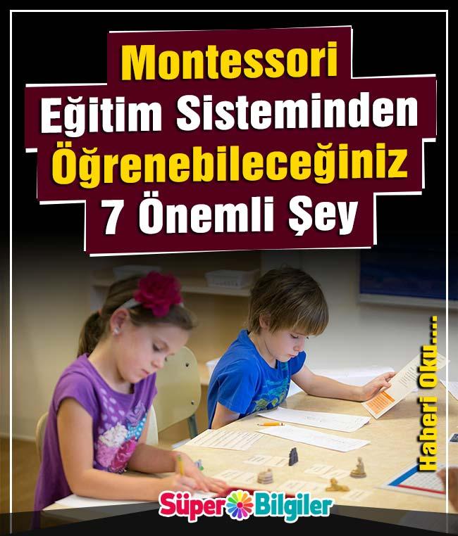 Montessori Eğitim Sisteminden Öğrenebileceğiniz 7 Önemli Şey 2