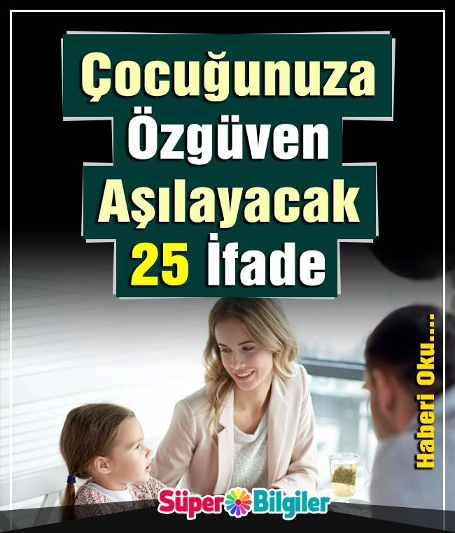 Çocuğunuza Özgüven aşılayacak 25 İfade