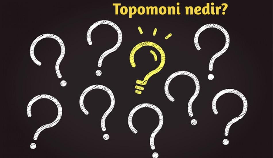 topomoni nedir neyi inceler topomoni biliminin sagladigi faydalar nelerdir vs4ryjk5.jpg