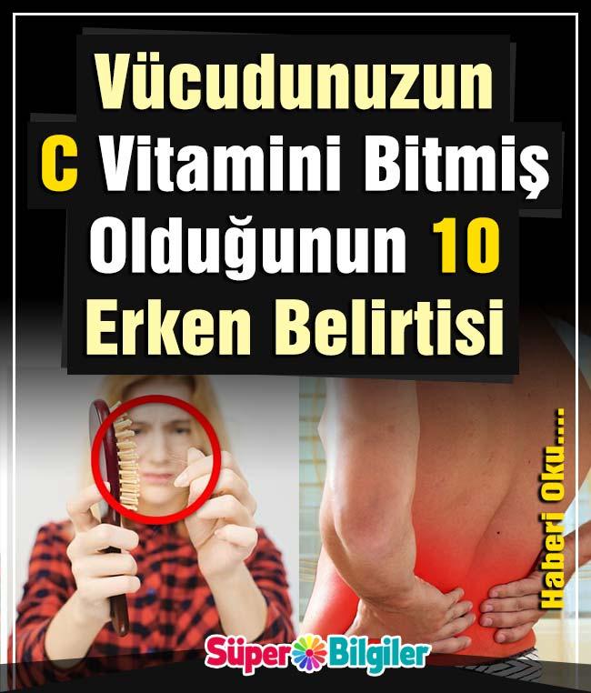 vücudunuzun c vitamini bitmiş olduğunun 10 erken belirtisi