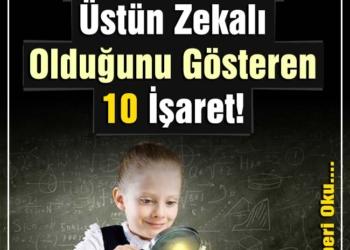 Çocuğunuzun Üstün zekalı olduğunu gösteren 10 İşaret!