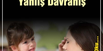 ailelerin Çocuklarına uyguladığı 5 yanlış davranış