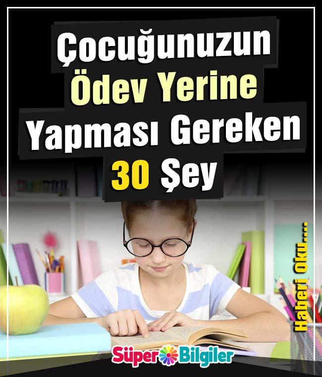 Çocuğunuzun Ödev yerine yapması gereken 30 Şey