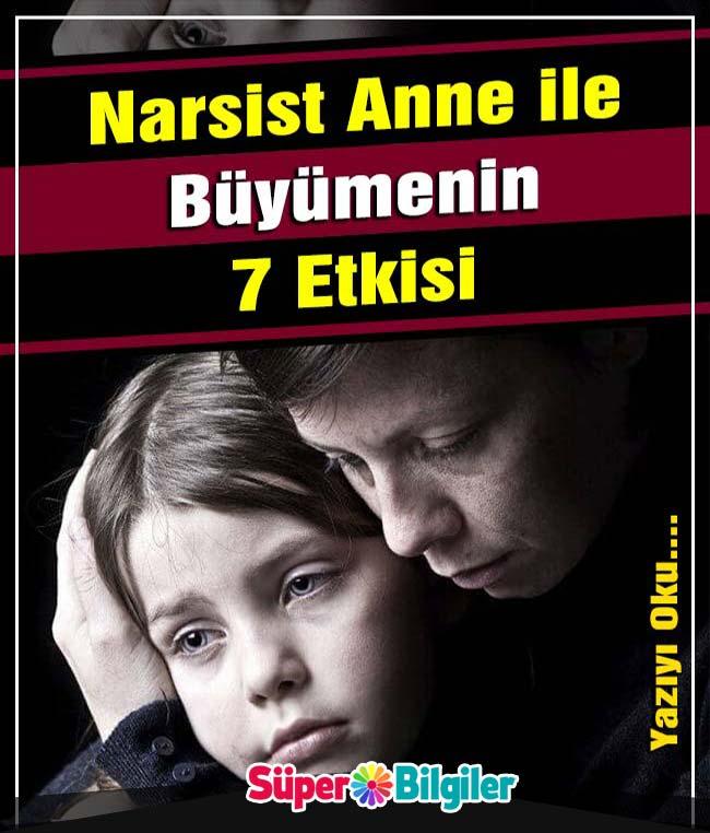 narsist anne ile büyümenin 7 etkisi